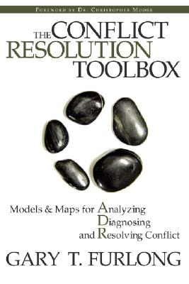 The Conflict Resolution Toolbox By Furlong, Gary T.